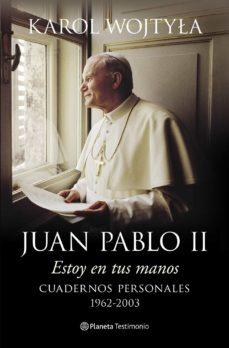 Carreracentenariometro.es Juan Pablo Ii: Estoy En Tus Manos: Cuadernos Personales, 1962-200 3 Image