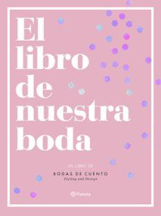Ebook en formato txt descargar EL LIBRO DE NUESTRA BODA en español 9788408193289 de BODAS DE CUENTO iBook