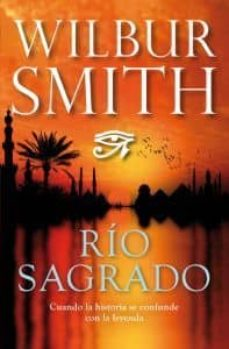 Descargar libros electronicos portugues RIO SAGRADO (Spanish Edition) FB2 de WILBUR SMITH 9788415355489