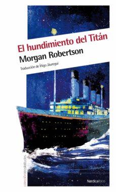 el hundimiento del titán (ebook)-morgan robertson-9788415564089
