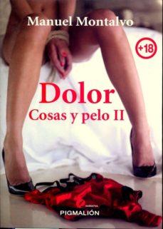 Descargas de libros electrónicos de libros de texto COSAS Y PELO II: DOLOR (Literatura española) PDB DJVU iBook