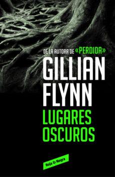 Descarga gratuita de audiolibros móviles. LUGARES OSCUROS de GILLIAN FLYNN (Literatura española) 9788416195589 FB2 DJVU