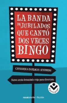 Epub descarga libros LA BANDA DE JUBILADOS QUE CANTO DOS VECES BINGO