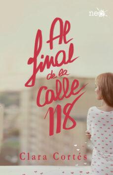 AL FINAL DE LA CALLE 118 | CLARA CORTES | Comprar libro 9788416429189
