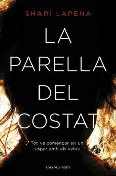 Pdf ebook para descargar LA PARELLA DEL COSTAT (Spanish Edition) de SHARI LAPENA