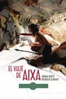 Libros en inglés con descarga gratuita de audio. EL VIAJE DE AIXA de INMA ROIZ, ROBER GARAY
