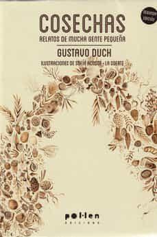 Descarga gratuita de libros electrónicos en pdfs. COSECHAS: RELATOS DE GENTE PEQUEÑA 9788416828289 iBook PDB de GUSTAVO DUCH en español