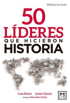 50 líderes que hicieron historia-9788416894789