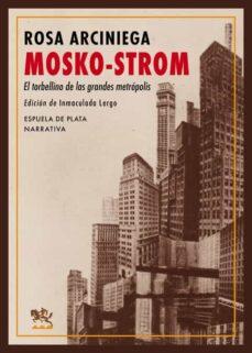Búsqueda de descarga de libros de texto pdf MOSKO-STROM: EL TORBELLINO DE LAS GRANDES METROPOLIS