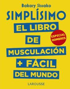 Simplísimo El Libro De Musculación Fácil Del Mundo Especial Hombres Baraky Sissako Comprar Libro 9788417273989