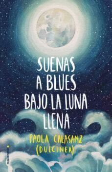 Descargar libros electronicos torrents SUENAS A BLUES BAJO LA LUNA LLENA de DULCINEA 9788417305789 en español