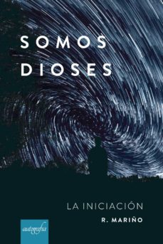 Audio gratis para libros en línea sin descarga SOMOS DIOSES ePub DJVU PDF 9788417654689 (Literatura española)