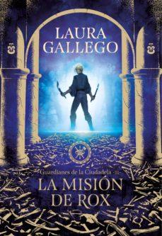 Descargar Libro Gratis Pdf Finis Mundi Laura Gallego La Mision De Rox Guardianes De La Ciudadela 3 Ebook Laura