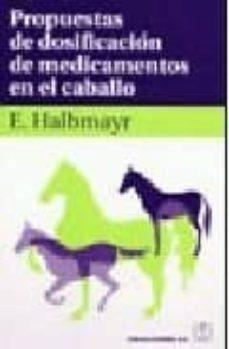 Libros electrónicos para descargar PROPUESTAS DOSIFICACION MEDICAMENTOS EN EL CABALLO 9788420011189 CHM ePub
