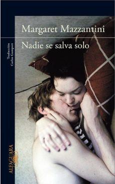 Descarga de textos pdf de ebooks NADIE SE SALVA SOLO in Spanish MOBI PDF 9788420412689 de MARGARET MAZZANTINI