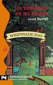 un zoologico en mi azotea-gerald durrell-9788420655789