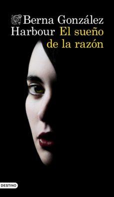 el sueño de la razón (ebook)-berna gonzalez harbour-9788423355389