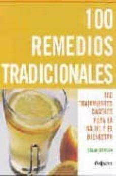 Relaismarechiaro.it 100 Remedios Tradicionales: 100 Tratamientos Caseros Para Salud Y El Bienestar Image