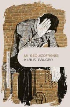 Descargar libro para ipad MI ESQUIZOFRENIA de KLAUS GAUGER