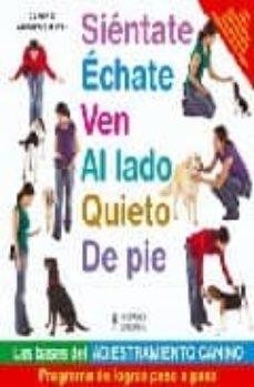 Vinisenzatrucco.it Sientate Echate Ven Al Lado Quieto De Pie: Las Bases Del Adiestra Miento Canino Image