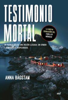 Ebooks en griego descargar TESTIMONIO MORTAL 9788427045989 de ANNA BåGSTAM, ANNA BAGSTAM DJVU FB2 (Literatura española)