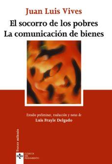 el socorro de los pobres: la comunicacion de bienes (2ª ed.)-juan luis vives-9788430944989