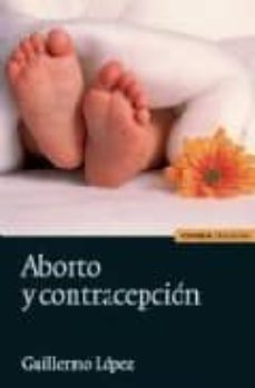 Descargas ebooks pdf ABORTO Y CONTRACEPCION in Spanish 9788431326289 de GUILLERMO LOPEZ