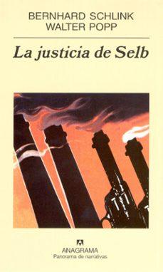 Descargas de libros de texto gratis kindle LA JUSTICIA DE SELB 9788433969989 iBook MOBI FB2 de BERNHARD SCHLINK, WALTER POPP (Spanish Edition)