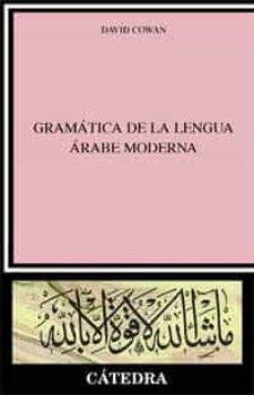 Descargar ebooks para iphone gratis GRAMATICA DE LA LENGUA ARABE MODERNA de DAVID COWAN PDF CHM iBook