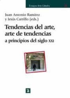 tendencias del arte, arte de tendencias a principios del siglo xx i-juan antonio ramirez-jesus carrillo castillo-9788437621289