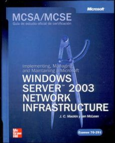 Bressoamisuradi.it Mcsa/mcse Examen 70-291: Implementing Managing And Maintaining A Ms Windows Server 2003 Network Infrastructure (Training Kit) Image