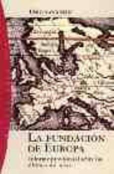Lofficielhommes.es La Fundacion De Europa: Informe Provisional Sobre Los Ultimos Mil Años Image