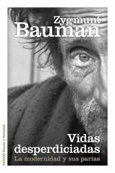 vidas desperdiciadas: la modernidad y sus parias-zygmunt bauman-9788449329289