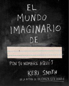 el mundo imaginario de-keri smith-9788449331589
