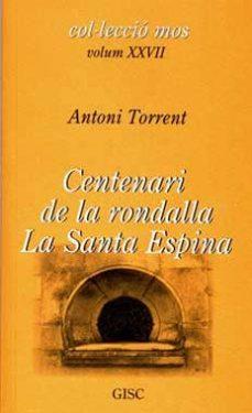centenari de la rondalla la santa espina-antoni torrent-9788461199389