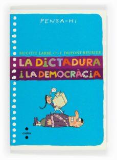 la dictadura i la democràcia-brigitte labbe-9788466135689