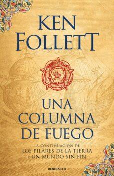 Descarga gratuita del libro j2me. UNA COLUMNA DE FUEGO (SAGA LOS PILARES DE LA TIERRA 3) (Literatura española) de KEN FOLLETT  9788466345989