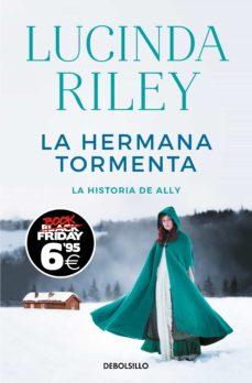 Libros de computadora descargados gratis LA HERMANA TORMENTA (LAS SIETE HERMANAS 2): LA HISTORIA DE ALLY de LUCINDA RILEY  9788466352789 in Spanish