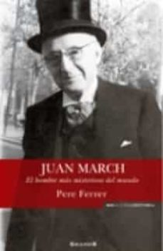 Followusmedia.es Juan March: El Hombre Mas Misterioso Del Mundo Image