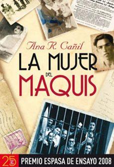 la mujer del maquis (premio espasa ensayo 2008)-ana r. cañil-9788467029789