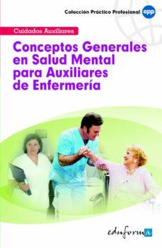 Mejores descargas gratuitas de libros electrónicos CONCEPTOS GENERALES EN SALUD MENTAL PARA AUXILIARES DE ENFERMERIA (Literatura española) de  9788467637489 PDF