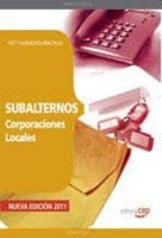 Encuentroelemadrid.es Subalternos De Corporaciones Locales: Test Y Supuestos Practicos: Test Y Supuestospracticos (11ª Ed.) Image