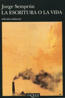 Buenos libros gratis para descargar en ipad LA ESCRITURA O LA VIDA (Spanish Edition) 9788472238589