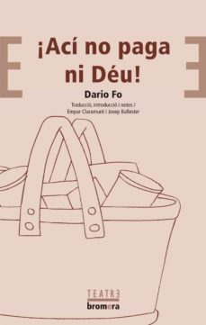 Descargar ebook para móvil ACI NO PAGA NI DEU! de DARIO FO (Spanish Edition) 9788476601389 MOBI DJVU ePub