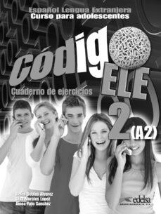Descargar libro electronico en ingles CODIGO ELE 2 CUADERNO DE EJERCICIOS 9788477119289 ePub en español