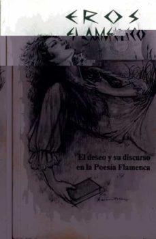 Encuentroelemadrid.es Eros Flamenco: El Deseo Y Su Discurso En La Poesia Flamenca Image