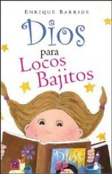 dios para locos bajitos (ebook)-enrique barrios-9788478086689