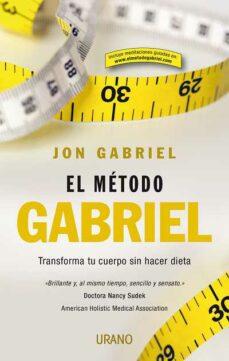 el metodo gabriel: transforma tu cuerpo sin hacer dieta-jon gabriel-9788479537289