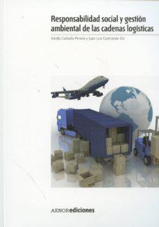 responsabilidad social y gestión ambiental de las cadenas logisti cas-alfonso carballo penela-9788481438789