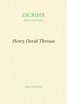 escribir (una antologia)-henry david thoreau-9788481918489